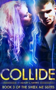 Collide ebook by Ashley C. Harris