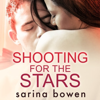 Shooting For The Stars audiobook by Sarina Bowen