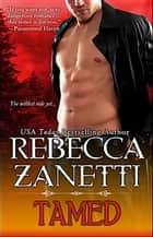 Tamed ebook by Rebecca Zanetti