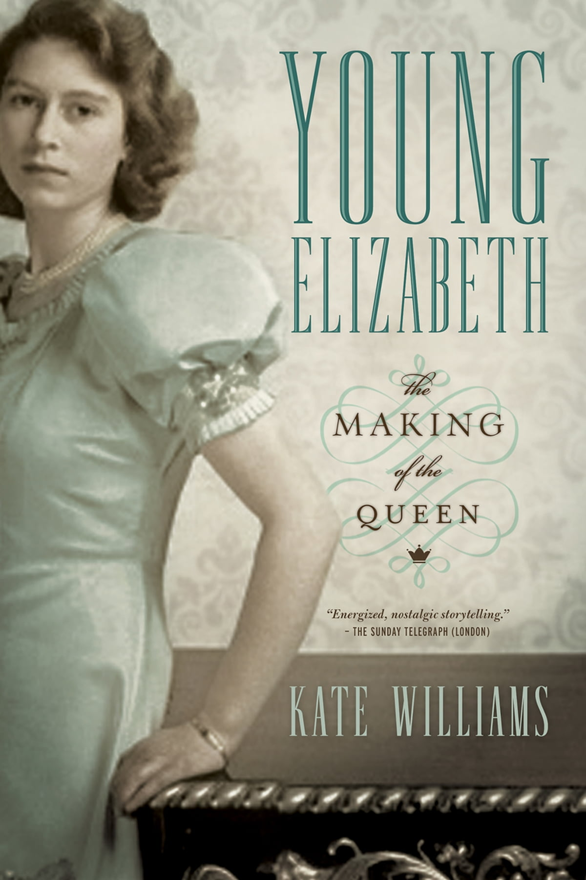 Young Elizabeth: The Making of the Queen ebook by Kate Williams - Rakuten  Kobo