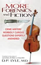 More Forensics and Fiction ebook by D P Lyle