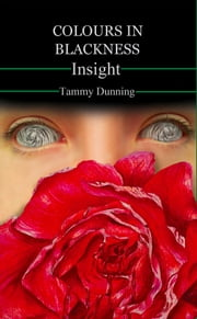Colours In Blackness: Book #5 - Insight ebook by Tammy Dunning