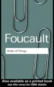 The Order of Things ebook by Foucault, Michel