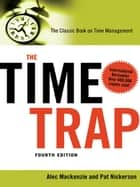 The Time Trap - The Classic Book on Time Management ebook by Alec Mackenzie, Pat Nickerson