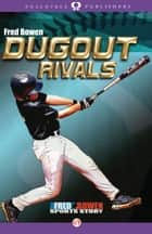 Dugout Rivals ebook by Fred Bowen
