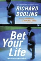 Bet Your Life ebook by Richard Dooling