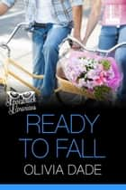 Ready to Fall ebook by Olivia Dade