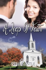 A Leap of Faith ebook by Nell Castle