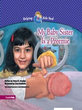 My Baby Sister Is a Preemie ebook by Diana M. Amadeo