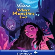 Moana: Where Monsters Live - A Disney Read-Along ebook by Disney Book Group