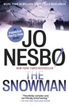 The Snowman - A Harry Hole Novel (7) ebook by Jo Nesbo, Don Bartlett