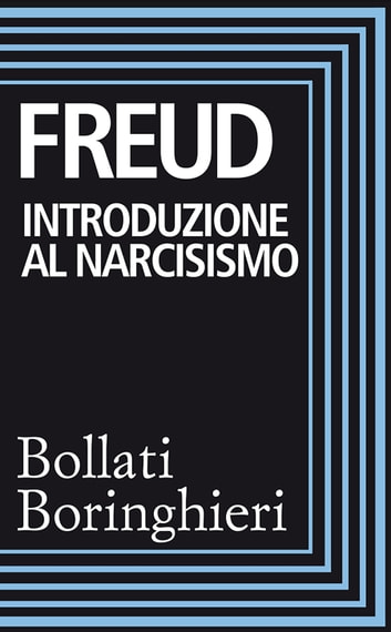 Introduzione al narcisismo ebook by Sigmund Freud