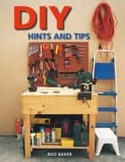 DIY Hints & Tips ebook by Rod Baker