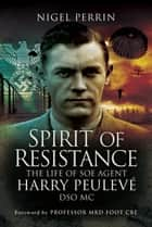 Spirit of Resistance ebook by Nigel   Perrin
