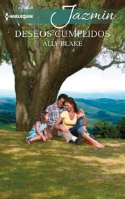 Deseos cumplidos ebook by Ally Blake