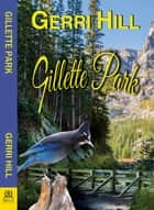 Gillette Park ebook by Gerri Hill