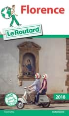 Guide du Routard Florence 2018 ebook by Collectif