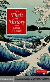 The Theft of History ebook by Goody,Jack