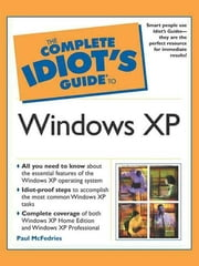 The Complete Idiot's Guide to Microsoft Windows XP ebook by Paul McFedries