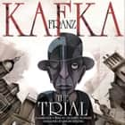 The Trial audiobook by Franz Kafka, Breon Mitchell, Geoffrey Howard