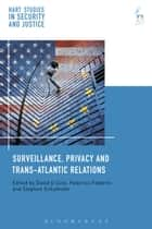 Surveillance, Privacy and Trans-Atlantic Relations ebook by Federico Fabbrini,Stephen Schulhofer,Professor David Cole