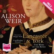 Lancaster and York audiobook by Alison Weir