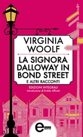 La signora Dalloway in Bond Street e altri racconti ebook by Virginia Woolf