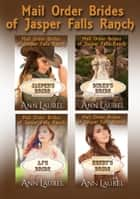 Mail Order Brides of Jasper Falls Ranch ebook by Ann Laurel