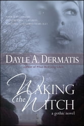 Waking the Witch ebook by Dayle A. Dermatis