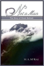 Not a Man ebook by M. A. McRae