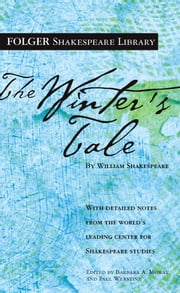 The Winter's Tale ebook by William Shakespeare, Dr. Barbara A. Mowat, Paul Werstine,...