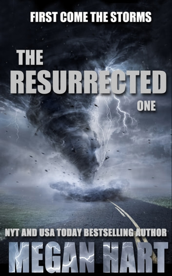 The Resurrected One - First Come the Storms ebook by Megan Hart