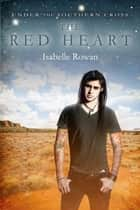 The Red Heart ebook by Isabelle Rowan