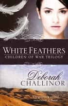 White Feathers ebook by Deborah Challinor