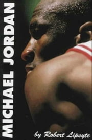 Michael Jordan - A Life Above the Rim ebook by Robert Lipsyte