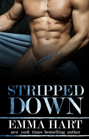 Stripped Down ebook by Emma Hart