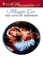 His Live-In Mistress ebook by Maggie Cox