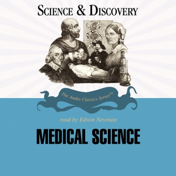 Medical Science audiobook by Dr. Paul M. Heidger,Richard Eimas,Pat Childs