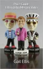 Price Guide Elton John Memorabilia ebook by Gail Ellis