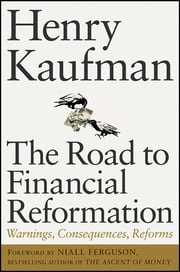 The Road to Financial Reformation - Warnings, Consequences, Reforms ebook by Henry Kaufman,Niall Ferguson