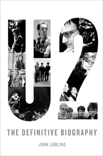 U2: The Definitive Biography ebook by John Jobling