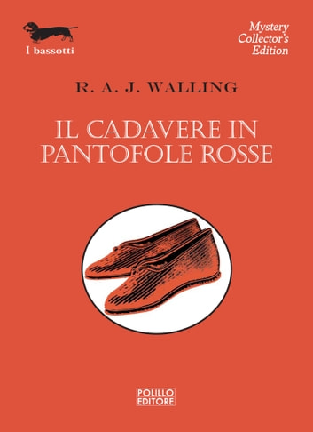 Il cadavere in pantofole rosse ebook by R. A. J. Walling