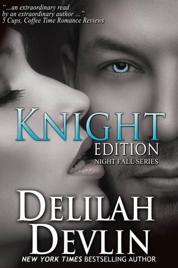 Knight Edition - Night Fall Series, #5 ebook by Delilah Devlin