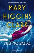 L'ultimo ballo eBook by Mary Higgins Clark
