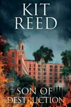 Son of Destruction ebook by Kit Reed