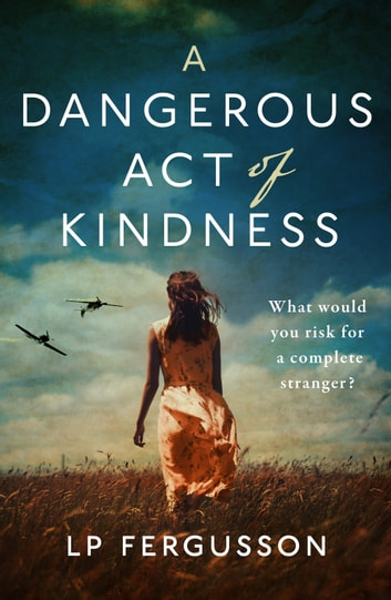 A Dangerous Act of Kindness ebook by LP Fergusson