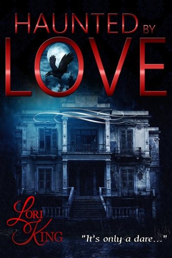Haunted By Love ebook by Lori King