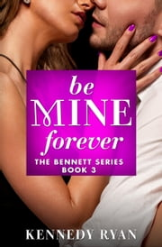 Be Mine Forever ebook by Kennedy Ryan