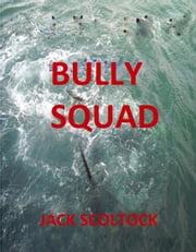 Bully Squad ebook by Jack Scoltock