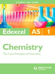 Edexcel AS Chemistry Student Unit Guide: Unit 1 ebook by Rod Beavon